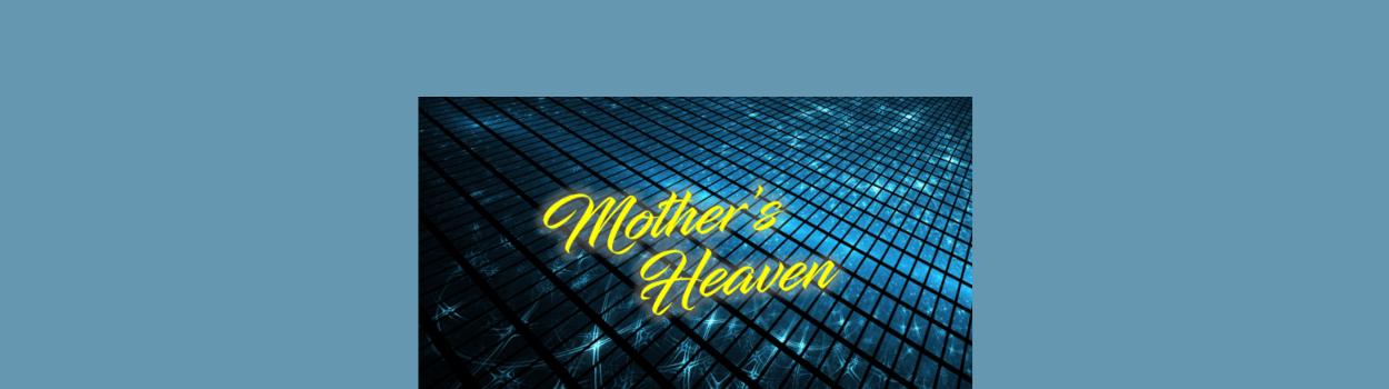 Mother's Heaven